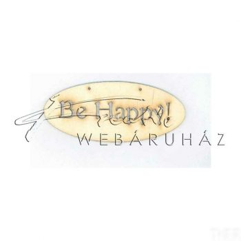 Fatábla BE HAPPY! felirattal 14 x 6 cm
